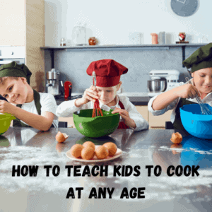 How To Teach Kids To Cook At Any Age