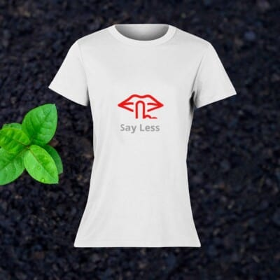 SAY LESS - Sustainable T-Shirt - White
