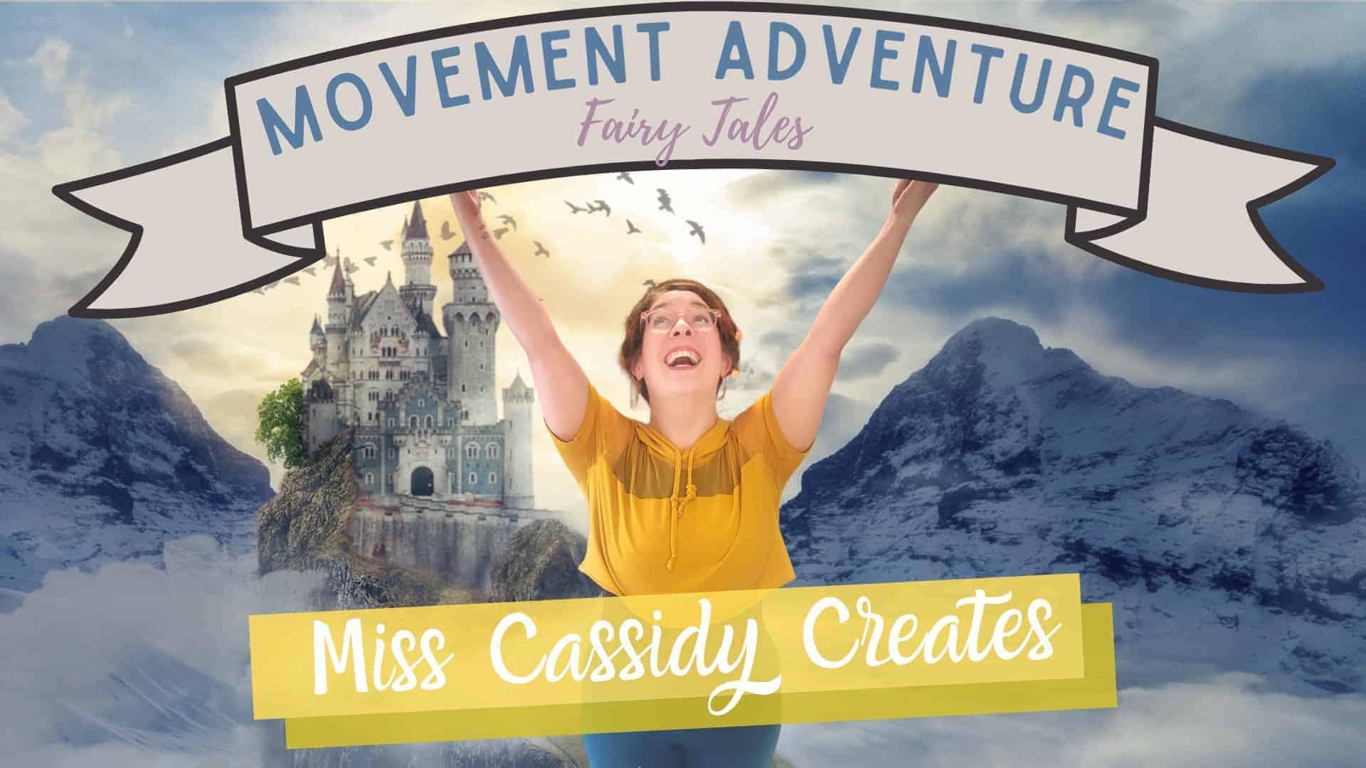 Miss Cassidy Creates - Movement Adventures