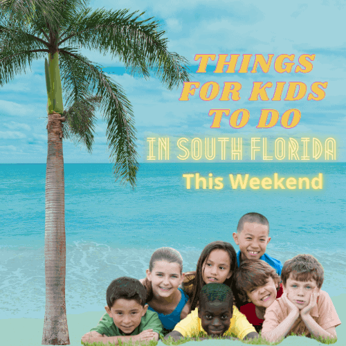Things To Do In South Florida This Weekend