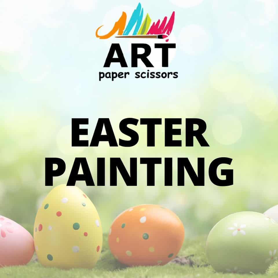 Art Paper Scissors - Easter Painting