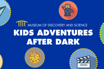 Museum of Discovery and Science - Kids Adventures After Dark - 2021