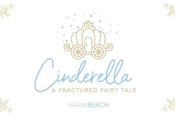 City of Miami Beach - Cinderellla - A Fractured Fairy Tale