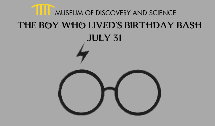 Museum of Discovery and Science - The Boy Who Lived's Birthday Bash