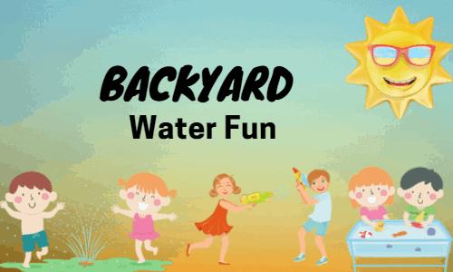 Backyard Water Fun